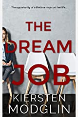 The Dream Job: a gripping psychological thriller Kindle Edition