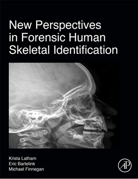 New Perspectives In Forensic Human Skeletal Identification 9780128054291 Medicine Health Science Books Amazon Com
