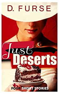 Just Deserts: 4 Short Stories