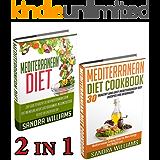 Mediterranean Diet BUNDLE (Mediterranean Diet + Mediterranean Diet Cookbook): Easy Guide To Healthy Life With Mediterranean Cuisine + 30 Healthy And Easy ... (Mediterranean Cuisine Meal Plan Book 4)