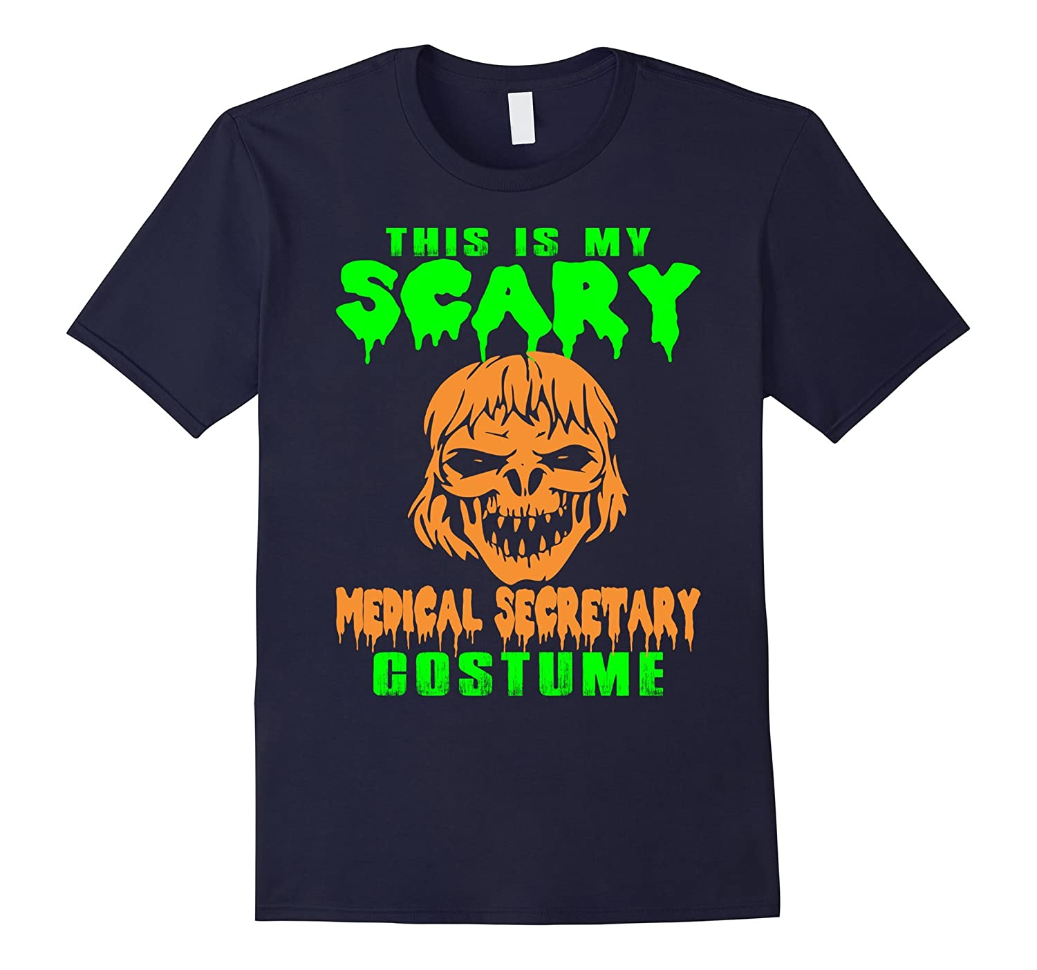 My Scary Medical Secretary Costume Halloween T Shirt-TD