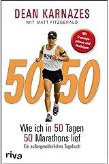 50/50: Wie ich in 50 Tagen 50 Marathons lief (German Edition) Kindle Edition