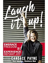 Laugh It Up! (with Bonus Content): Embrace Freedom and Experience Defiant Joy