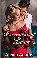 An Inconvenient Love (Inconvenient Series Book 1) Kindle Edition