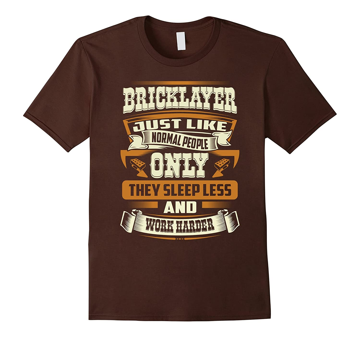 Bricklayer Just Like Normal People T-Shirt-TH