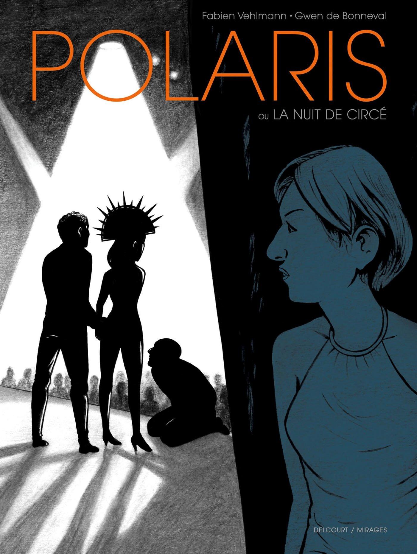 Polaris - La Nuit de Circé Album – 3 octobre 2018 Fabien Vehlmann Gwen De Bonneval Delcourt 2756074101