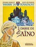 Thierry de Royaumont : L'ombre de Saïno