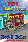 Terror in Boring Town (A Sam and Rex Adventure Book 1)