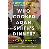 Who Cooked Adam Smith's Dinner?: A Story of Women and Economics