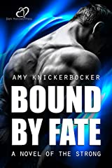 Bound By Fate (A Novel of The Strong Book 1) Kindle Edition