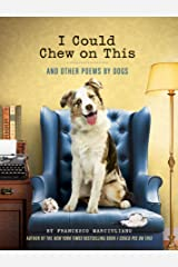 I Could Chew on This: And Other Poems by Dogs Kindle Edition