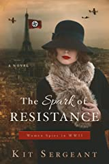 The Spark of Resistance: Women Spies in WWII Kindle Edition