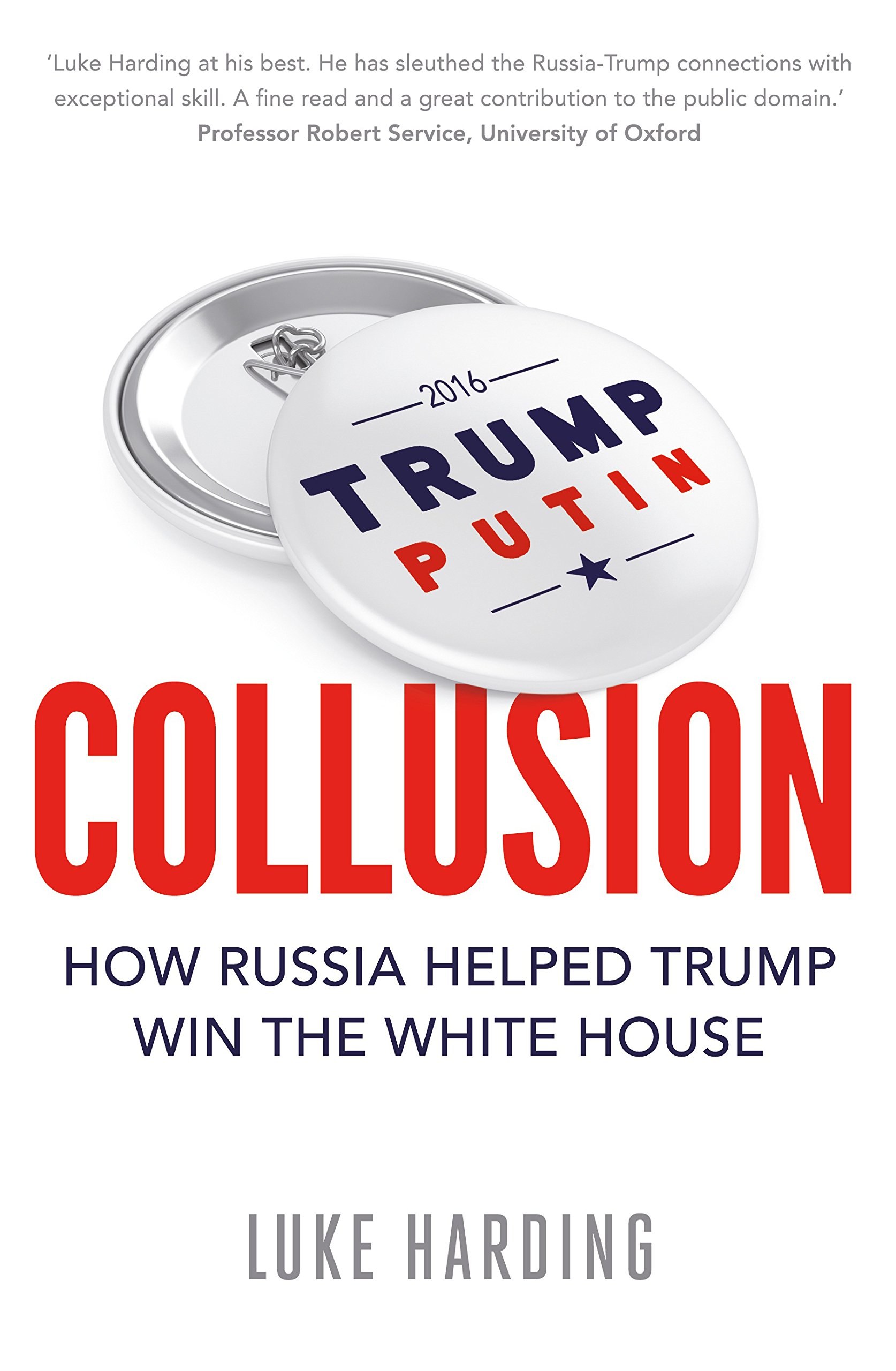 Collusion: How Russia Helped Trump Win the White House: Amazon.co.uk ...