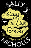 Ways to Live Forever (English Edition)