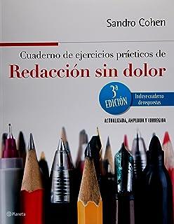 Cuaderno de ejercicios practicos de Redaccion sin dolor (Spanish Edition)