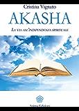 Akasha: La via all'indipendenza spirituale