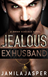 Jealous Ex-Husband: BWWM Romance Novel