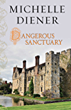 Dangerous Sanctuary (Susanna Horenbout and John Parker Series)