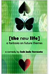 The New Life: a fantasia on future themes (Comedies Book 6) Kindle Edition