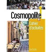 Cosmopolite: Cahier d'activites 1 + CD-audio
