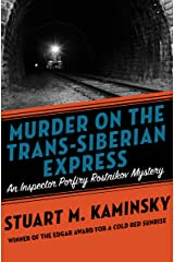 Murder on the Trans-Siberian Express (Inspector Porfiry Rostnikov Mysteries Book 14) Kindle Edition