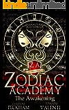 Zodiac Academy: The Awakening (Supernatural Bullies and Beasts Book 1)