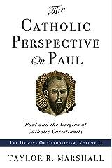 Catholic Perspective on Paul Kindle Edition