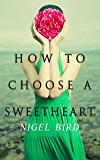 HOW TO CHOOSE A SWEETHEART (English Edition)