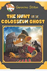 Geronimo Stilton SE: The Hunt for the Coliseum Ghost Hardcover