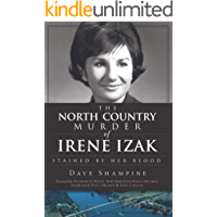 The North Country Murder of Irene Izak: Stained by Her Blood (True Crime) book cover