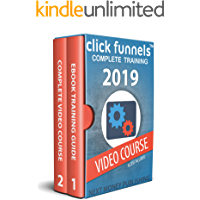 Clickfunnels: Complete Training 2019 + Video Course (Learn How to Use Clickfunnels, Create Sales Funnels, Build Entire…