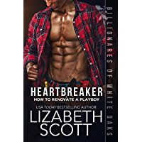 Heartbreaker: How to Renovate a Playboy (Billionaires of White Oaks Book 1) (English Edition)
