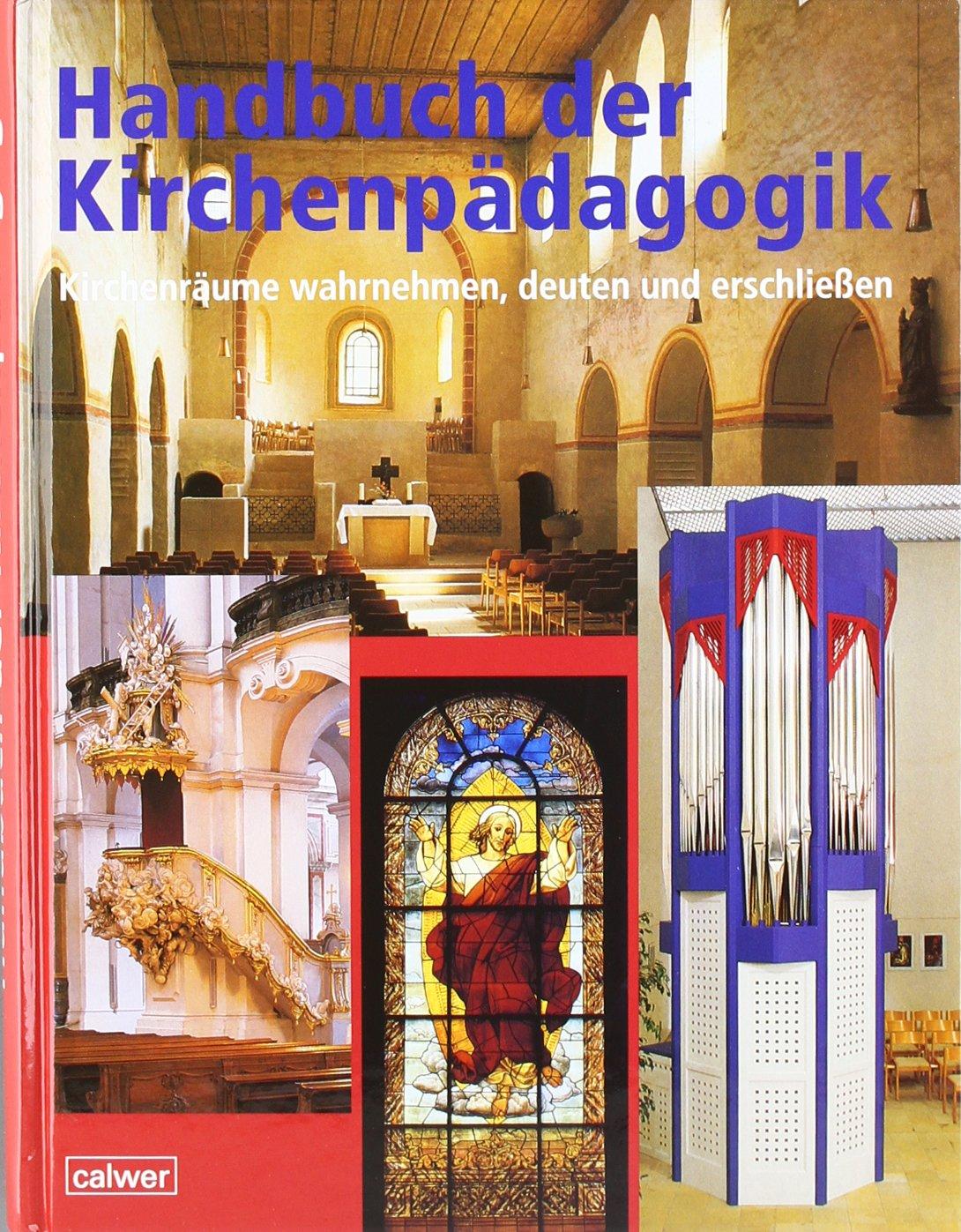 Handbuch der Kirchenpädagogik: Kirchenräume wahrnehmen, deuten und erschliessen