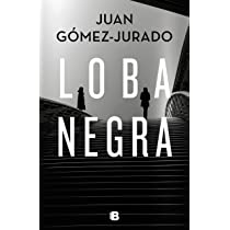 Loba negra (La Trama): Amazon.es: Juan Gómez-Jurado: Libros