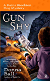 Gun Shy (Raine Stockton Dog Mysteries, Book 3): A Raine Stockton Dog Mystery