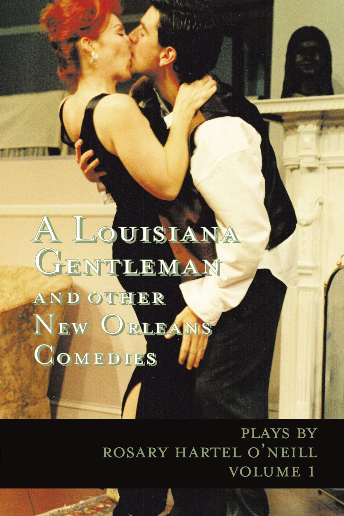 A Louisiana Gentleman and other New Orleans Comedies: Vol 1 pdf