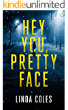 Hey You, Pretty Face: Can Jack catch the criminals before the girls go missing forever? (Jack Rutherford and Amanda Lacey Book 5)
