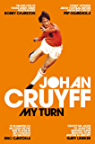 My Turn: The Autobiography (English Edition)