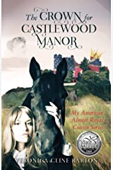 The Crown for Castlewood Manor (My American Almost-Royal Cousin Series Book 1) Kindle Edition