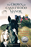 The Crown for Castlewood Manor (My American Almost-Royal Cousin Series Book 1)