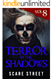 Terror in the Shadows Vol. 8: Horror Short Stories Collection with Scary Ghosts, Paranormal & Supernatural Monsters