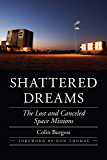 Shattered Dreams: The Lost and Canceled Space Missions (Outward Odyssey: A People's History of Spaceflight)