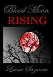 Blood Moon RISING (Blood Moon Series Book 2)