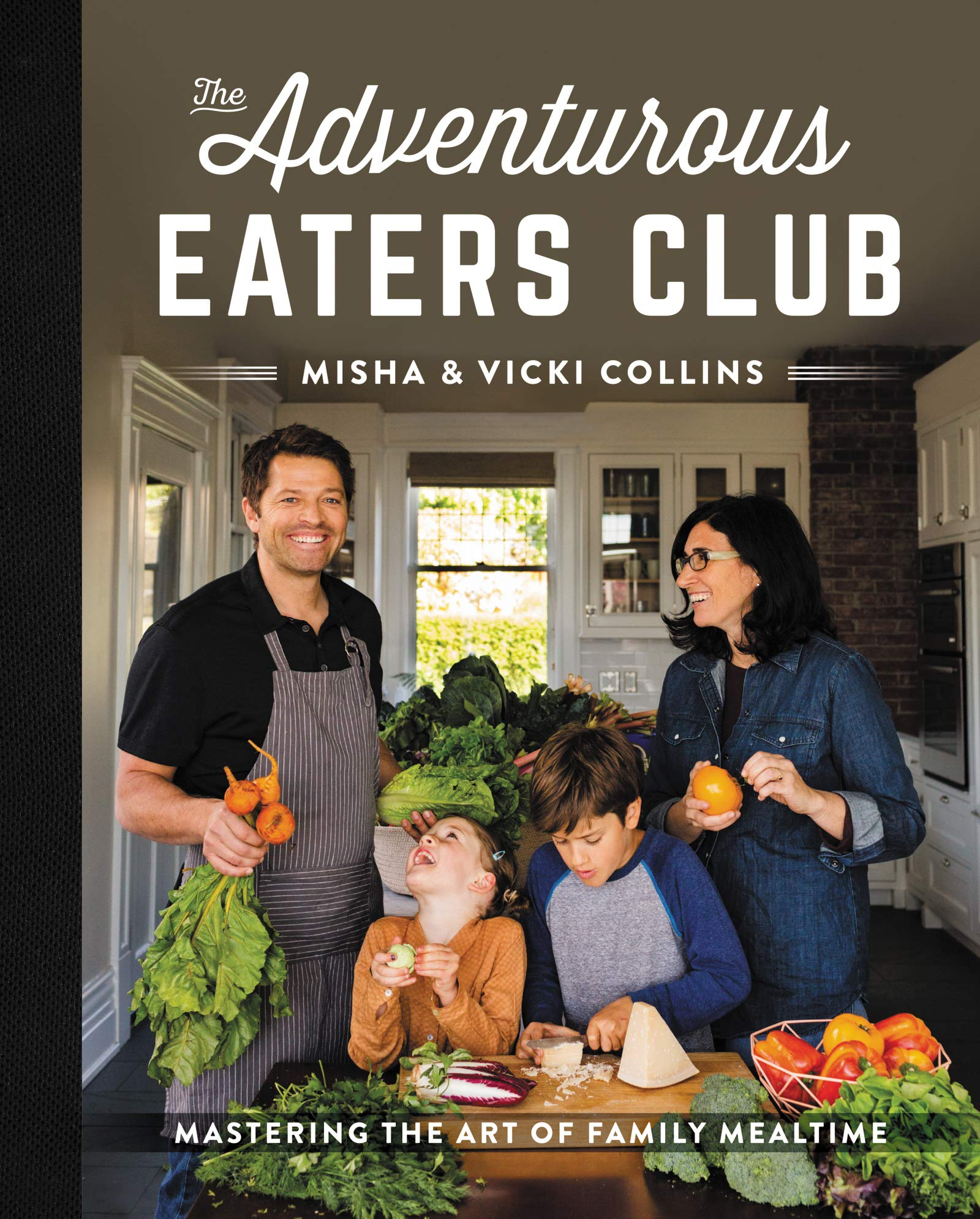 The Adventurous Eaters Club  Mastering The Art Of Family Mealtime