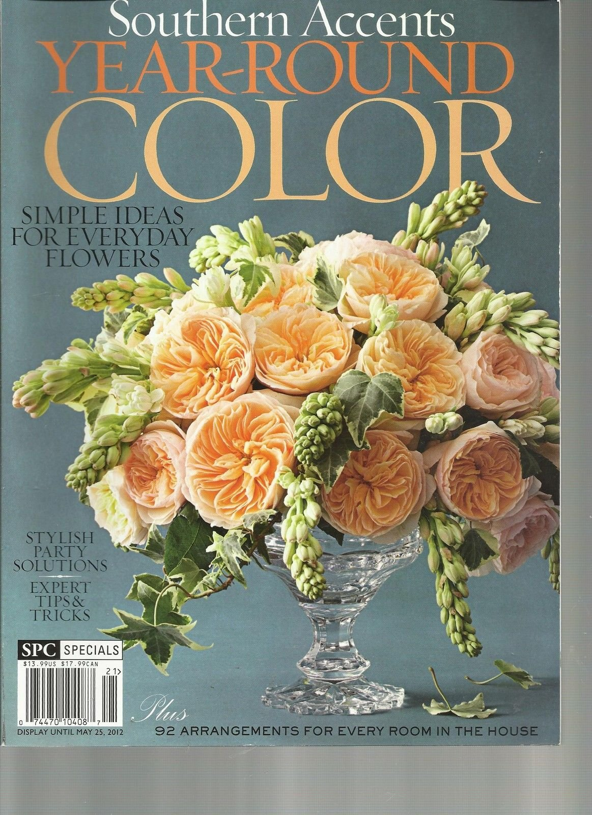 SOUTHERN ACCENTS, 2012 (YEAR ROUND COLOR) SIMPLE IDEAS FOR EVERYDAY FLOWERS