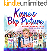 Kane's Big Picture: An Intro to Entrepreneurship for Kids. Create. Earn. Save. Invest.