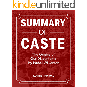 Summary of Caste: The Origins of Our Discontents by Isabel Wilkerson