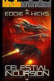 Celestial Incursion (Edge of the Splintered Galaxy Book 1)