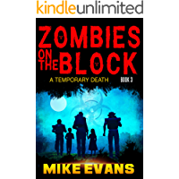 Zombies on The Block A Temporary Death: An Apocalyptic Zombie Survival Thriller