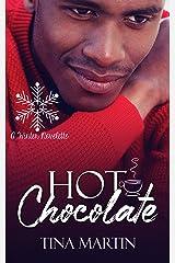 Hot Chocolate: A Winter Novelette Kindle Edition